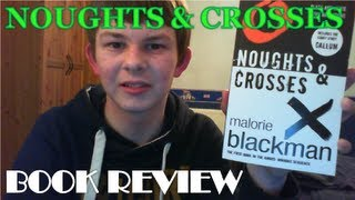 Noughts & Crosses by Malorie Blackman [Book Review]