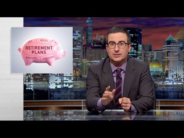 John Oliver On Retirement Plans - Video