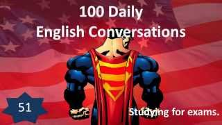 Daily English Conversation 51: Studying for exams.