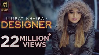 DESIGNER | OFFICIAL VIDEO | NIMRAT KHAIRA | DEEP JANDU | HAPPY RAIKOTI | HUMBLE MUSIC