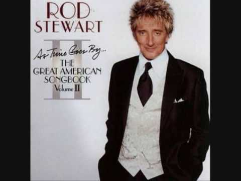 """Let It Be Me""    Rod Stewart"