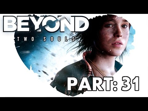 Let's play BEYOND TWO SOULS ♥  Part 31 - Die Zeit bleibt stehen (Deutsch/German HD PS3 )