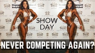 SHOW DAY   NEVER COMPETING EVER AGAIN?