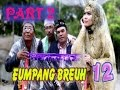 Eumpang Breuh 12 Full - Part 2