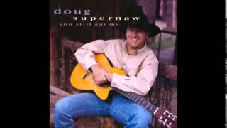 Watch Doug Supernaw Roots And Wings video