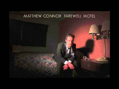 Matthew Connor - Farewell Motel