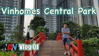 Đột nhập căn hộ Vinhomes Central Park | Landmark 81 | Công viên 500 tỷ | Vlog #1 [17.12.2017]