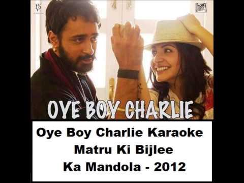 Oye Boy Charlie Full Karaoke - MKBKM :)