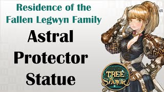 [ TREE OF SAVIOR ] Residence of the Fallen Legwyn Family (Level 132) : Astral Protector Statue