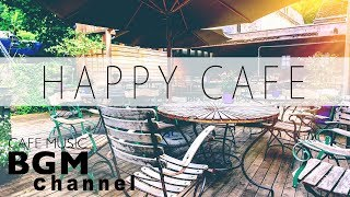 Happy Cafe Music - Latin, Jazz, Bossa Nova Music - Instrumental Music For Work, Study  from Cafe Music BGM channel
