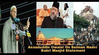 Assaduddin Owaisi Latest Speech On Salman Nadvi Babri Masjid Statement