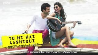 Tu Hi Hai Aashiqui  Video Song   Dishkiyaoon