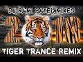 Tiger Trance 2018 Remix By    DJ RAMI PATEL MIXES   