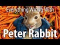 Everything Wrong With Peter Rabbit In 14 Minutes Or Less