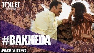download lagu Bakheda  Song  Toilet- Ek Prem Katha  gratis