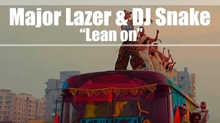 Major Lazer & DJ Snake - Lean On (Descarga)