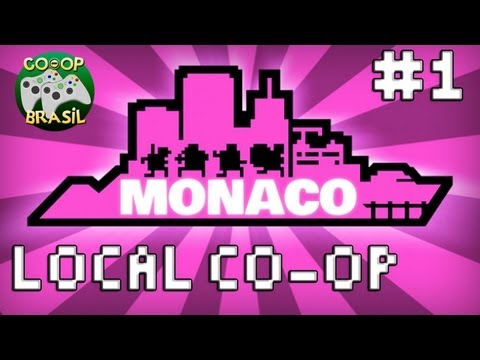 Monaco: What\'s Yours is Mine - Local Co-Op #1