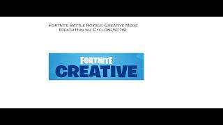 Fortnite Battle Royale: Creative Mode (Death Run w/ Cyclone5016) FUNNY MOMENTS