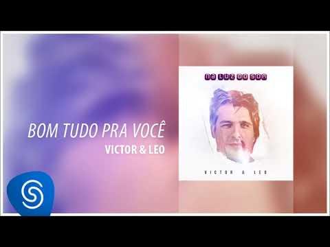 Victor & Leo - Bom Tudo Pra Você (Na Luz Do Som) [Áudio Oficial]