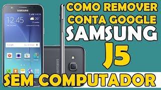 COMO RETIRAR CONTA GOOGLE DO CELULAR J5 DA SAMSUNG, SUPER FÁCIL E SEM COMPUTADOR