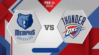Memphis Grizzlies vs. Oklahoma City Thunder - February 11, 2018