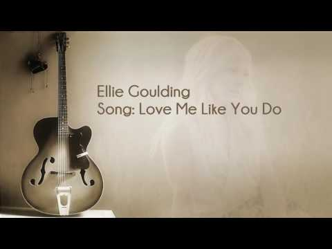 Love Me Like You Do Lyrical Song - Ellie Goulding. Full video HD