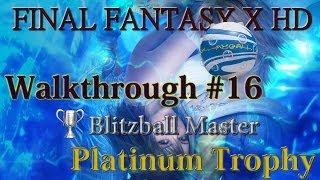 Final Fantasy X HD - Walkthrough Platinum Guide #16 - Blitzball Master Trophy