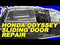 Honda Odyssey Sliding Door Repair the 'Easy' Way