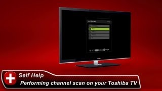 Toshiba How-To: Performing a channel scan on your Toshiba TV