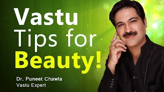 How to Make Yourself Look Completely Different and Beautiful? Vastu Beauty Tips