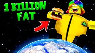 I am the FATTEST in the UNIVERSE With 1,000,000,000 CALORIES (Roblox)