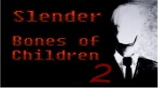 Slender - Bones Of Children 2! |Horror-Game|