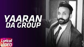 Yaaran Da Group (Lyrical)   Dilpreet Dhillon   Parmish Verma   Narinder Batth   Desi Crew