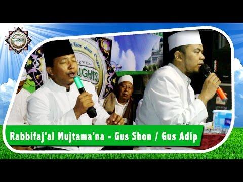 Rabbifaj'al Mujtama'na - Gus Shon / Gus Adip