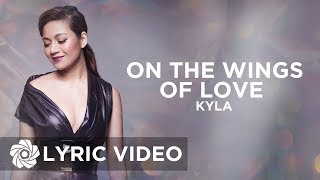 Kyla - On The Wings Of Love (Lyrics)