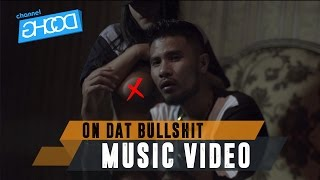 Download Lagu ECKO SHOW - On Dat Bullshit    ft. BEN UTOMO MP3