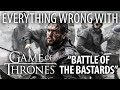 """Everything Wrong With Game of Thrones """"Battle of the Bastards"""""""