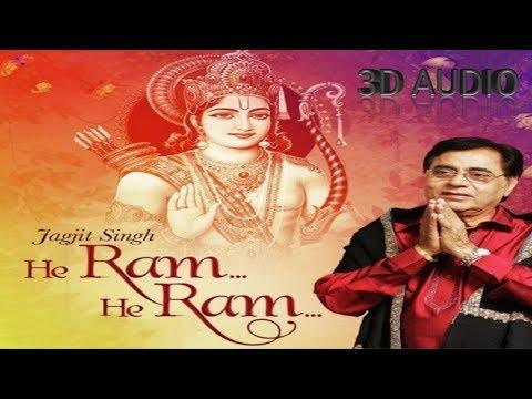 3D Audio/Hey Raam Hey Raam - Jagjit Singh