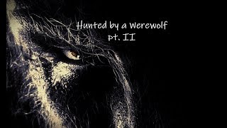 Hunted by a Werewolf pt. 2 [NSFW][ASMR][RP][RolePlay]