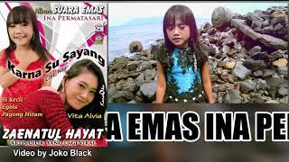 Zainatul Hayat (Ina Permatasari) Si Kecil [Official Music Video]