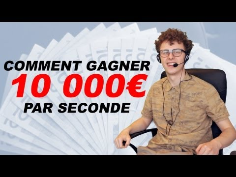 COMMENT GAGNER 10000 PAR SECONDE