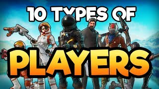 10 Types Of FORTNITE Players  -  Fortnite Battle Royale Stereotypes!