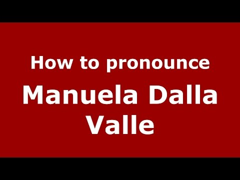 Audio and video pronunciation of Manuela Dalla Valle brought to you by Pronounce Names (http://www.PronounceNames.com), a website dedicated to helping people pronounce names correctly. For...
