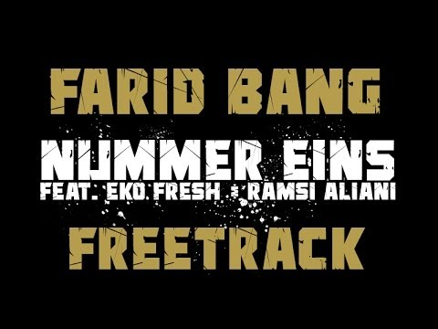 Farid Bang Feat. Eko Fresh & Ramsi Aliani Nummer Eins Prod. By Ramsi Aliani video
