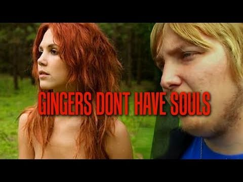 gingers have no soul