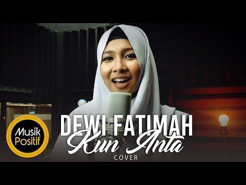 Dewi Fatimah - Kun Anta (Cover)