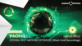 PureNRG - Prophecy (Istoria 2017 Anthem Extended Mix) [ Black Hole Recordings] [OUT NOW]