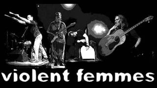 Watch Violent Femmes Out The Window video