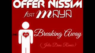 Breaking Away - Offer Nissim ft Maya (Julio Dvno Remix) 2015