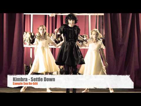 Artist: Kimbra Track: Settle Down (Sample Sex Re-Edit) Genre: Drum & Bass ...
